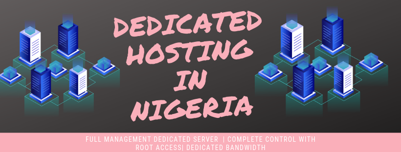 Dedicated hosting in Nigeria