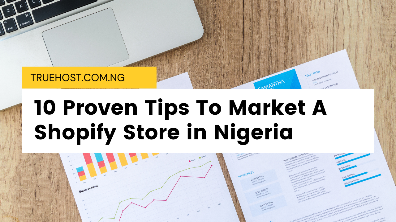 10 Proven Tips To Market A Shopify Store in Nigeria